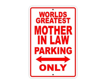 World's Greatest Mother In Law Parking Only Sign Gift Wall Novelty Aluminum