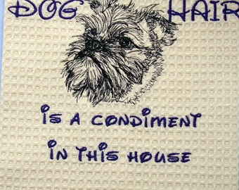Dog Hair is a Condiment - Tea Towel - Kitchen Towel - Dish Towel - Home Decor - Brussels Griffon