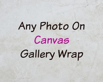 Ready to Hang Wall Art, Gallery Wrapped Canvas Wall Art, Canvas Wrap, Any Photo as a Canvas Wrap, Large Print Wall Art, Fine Art Giclee