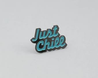 Just Chill Enamel Pin