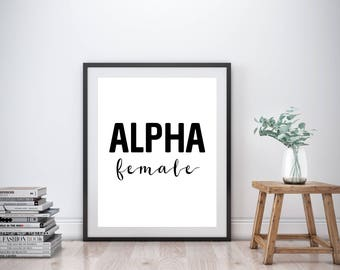 Alpha Female, Typography Print, Instant Download, Printable Wall Art, Printable Quote, Wall Decor