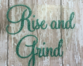 Rise and Grind Iron on Decal/ T-Shirt Decal/ DIY Rise and Grind Shirt/ Iron on Decall/ DIY Gym Shirt/ Positive Affirmation Decal