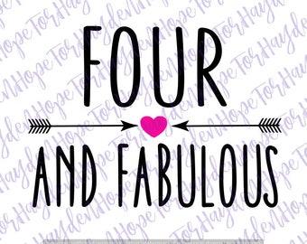 Four and Fabulous SVG | 4th birthday svg | Four fourth birthday diy decal