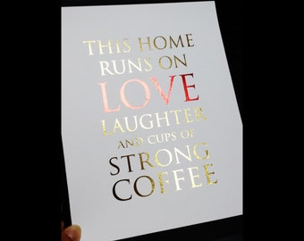 Oops Print - This Home Runs on Love Laughter and Cups of Strong Coffee Gold and Red Foil 8 x 10 Print
