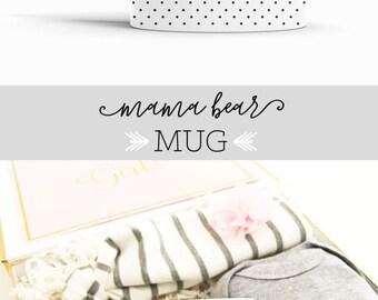Baby Shower Gift Mama Bear Mug New Mom Mug New Mom Gift Mommy to Be Mamma Bear Mug Mama Bear Coffee Mug Mothers Day Gift Ideas (EB3219BBY)