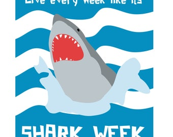 Live every week like its shark week poster print instant download digital art wall decor