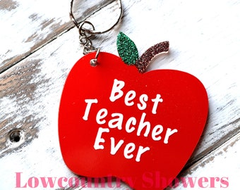 Apple Keychain - Best Teacher Ever - Acyrlic Apple Key Chain - Teacher's Appreciation Gift - Back to School Gift - End of School Gift