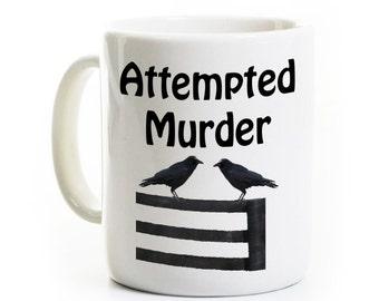 Humorous Lawyer/Police Coffee Mug Gift - Law Mug Attempted Murder- Policeman/ Law Enforcement Gift - Law Student Gift -Work Humor -Funny Mug