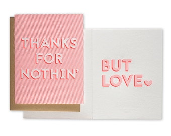 Thanks for Nothin But Love – Letterpress Thank You Card, Mothers Day Card