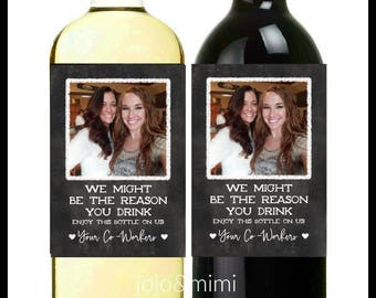 PERSONALIZED Boss Appreciation Wine Label 'WE might be the reason you drink' Digital Printable Wine Photo Co Worker Gift Boss Gift