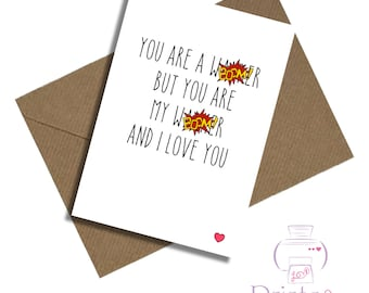 Boyfriend birthday card / girlfriend birthday card / You are a wanker but you are my wanker and I love you / wife / husband