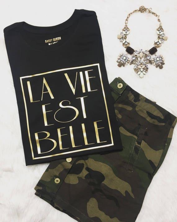 La Vie Est Belle / Statement Tee / Graphic Tee / Statement Tshirt / Graphic Tshirt / T shirt