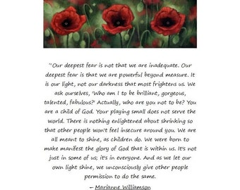 INSPIRATIONAL ART; Spiritual gift; home decor;Course in Miracles;  inspirational quote; author Marianne Williamson;red poppy art