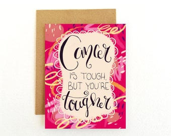 Cancer Card- Sickness Card - Get Well Card - Cancer Is Tough But You Are Tougher