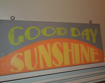 Good Day Sunshine sign/hand painted sign/retro style sign/song lyric sign/birthday gift sign/sun sign