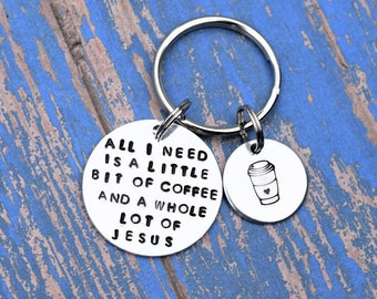 All I need is a little bit of coffee and a whole lot of Jesus keychain | A little coffe and a lot of Jesus | Coffee Christian keychain |