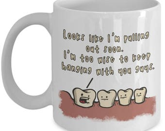 Wisdom Tooth: Looks Like I'm Pulling Out Soon I'm Too Wise Coffee Mug Cup (Color Changing, 11 & 15 ounces)