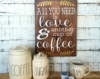 All You Need Is Love and Another Cup of Coffee Sign / Coffee Art / Kitchen Art / Kitchen Decor / Love / Christian Art  Kitchen Home Decor