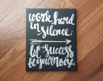 Work hard in silence let success be your noise Canvas Quote Art Painting Custom Office Decor Home Quotes on Canvas Dorm Graduation Gift