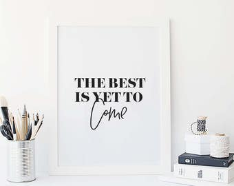"The best is yet to come - minimalistic Scandinavian printable poster-printable  qoutes - A4 / A3 / 8""x10"" / 11""x14"" / 16""x20"" / 50x70cm"