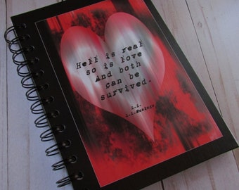 Handmade 5x7 Wirebound Journal-Heartache-Break up- 'Hell is real and so is love'-poem by L.L. (llmusings)-Notebook-Diary-Gift
