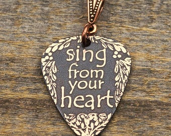 Sing from your heart pendant, etched copper guitar pick, inspirational jewelry, 30mm