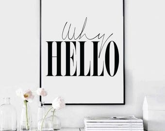 Why Hello - Scandinavian Poster - Guest Room Print - Affiche Scandinave - Printable Entryway Poster - Dorm Room Print - Motivational Print