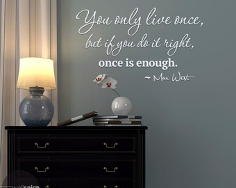 Mae West You Only Live Once Vinyl Wall Decal Sticker