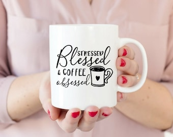 Stressed blessed and coffee obsessed / Coffee Mug Gift / Funny Coffee Mug / Coffee Lover Mug / Coffee Cup / Coffee Quote