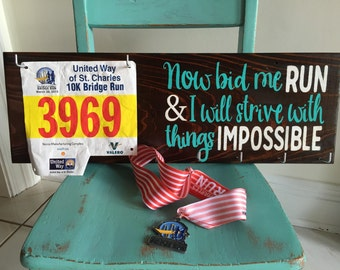 Great gift for runners! Race Medal Hanger & Race Bib Holder - Now bid me RUN and I will strive with things IMPOSSIBLE -marathons