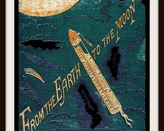 Space Travel Poster - Vintage Book Cover Print ~ From the Earth to the Moon ~ Jules Verne ~ Science Fiction - Vintage Astronaut Poster