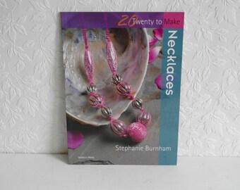 Twenty to Make Necklaces by Stephanie Burnham - Jewellery Book