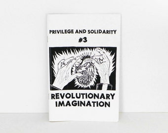 Privilege and Solidarity 3: Revolutionary Imagination