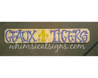 """Geaux Tigers, lsu decor, hand painted cypress sign 36""""x6"""""""