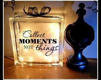 Collect moments not things glass block, night light, 8 x 8, glass block, Personalized gift, lighted block