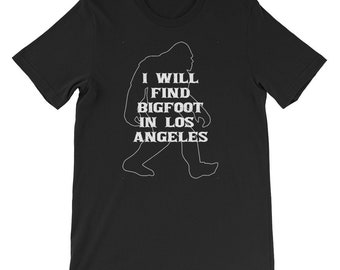 I will find Bigfoot shirt Yeti or Sasquatch Los Angeles
