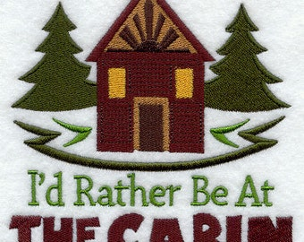 I'd Rather at the Cabin Embroidered Flour Sack Hand/Dish Towel