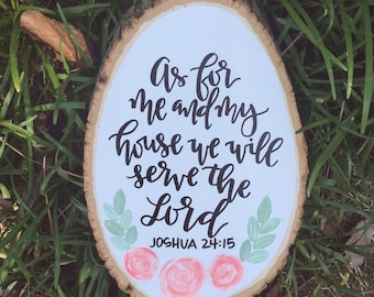Joshua 24:15 | Hand Painted Wood Slice Art | Wood Slice | Serve the Lord | floral wood slice
