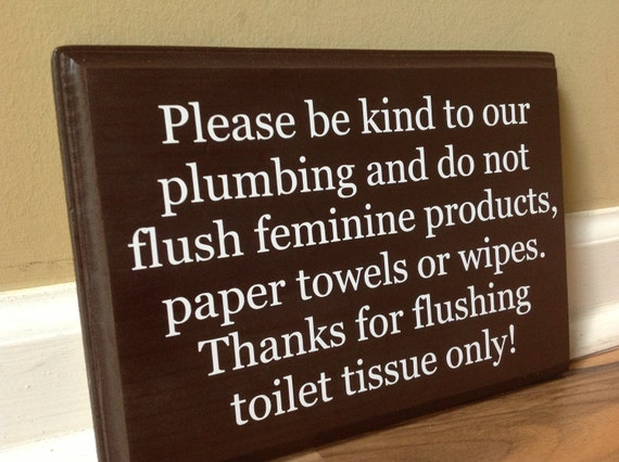 Please Be Kind To Out Plumbing Do Not Flush Sign Septic System