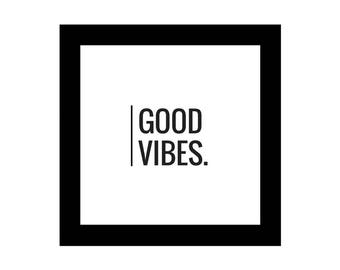 Good Vibes, Square Printable, Minimalist Design, Digital Download, Inspirational Quotes, 4x4, 6x6, 8x8, 10x10, File for Canvas