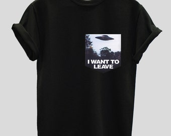 I Want To Leave Print Pocket T-shirt Shirt Top Tee Hipster UFO Spaceship Indie Swag Dope Hype Mens Womens Space Stars Sci-Fi Alien Abduction