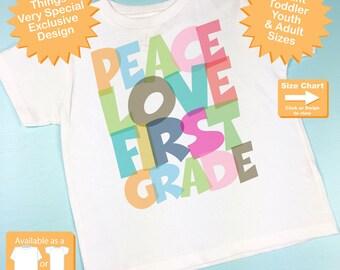 1st Grade Shirt, Peace Love First Grade Shirt, Colorful First Grade Shirt Back To School Shirt (07172015k)