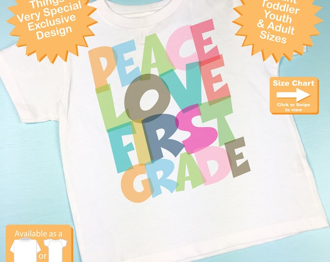 1st Grade Shirt, Peace Love First Grade Shirt, Colorful First Grade Shirt Back To School Shirt (07172015k)