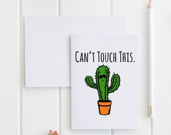 Cactus Card, Greeting Card, Can't Touch This. Buy 1 or a discounted set of 3/ set of 10.