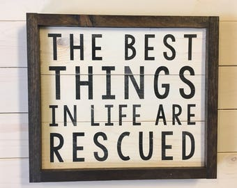 Dog Mom Gift | Dog Mom | The Best Things In Life are Rescued Sign | Dog Gifts | Farmhouse Wall Decor |  Pet Lover | Pet Gift