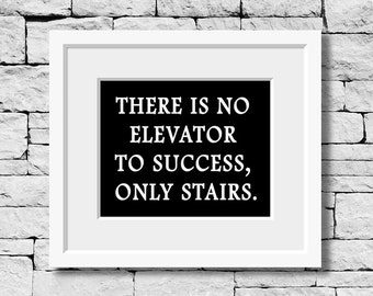 Success Quote, No Elevator to Success, Motivational Quote, Quotes and Sayings, Motivational Phrases, Typography, Office Decor, Quote Print
