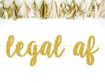Legal AF Banner - Legal AF - Funny Birthday Banner - Happy Birthday Banner - Twenty First Birthday - 21st Birthday - Gold Birthday Banner