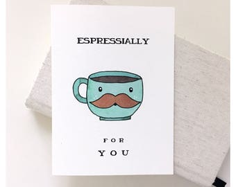 COFFEE CARD • coffee • punny • cute card • birthday card • funny birthday card • pun card • friendship card • especially for you • love card
