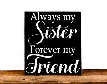 Gift For Sister Wall Hanging, Always My Sister Forever My Friend Rustic Wall Art