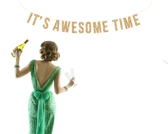 IT'S AWESOME TIME Gold Glitter Banner.  Wedding Shower Glitter Garland.  Bridal shower decor. Birthday Party. Happy Hour